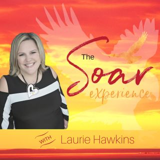 The SOAR Experience with Laurie Hawkins