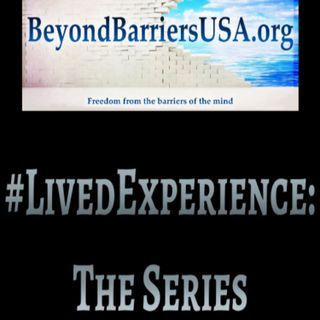 #LivedExperience: The Series - Episode 2
