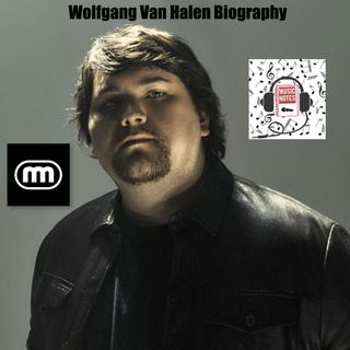 Episode 87 - Wolfgang Van Halen Biography