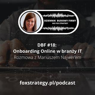 DBF #18: Onboarding online w branży IT - Rozmowa z Mariuszem Najwerem [BIZNES]