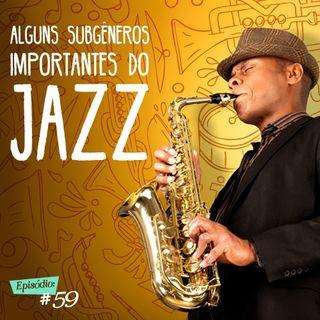 Troca o Disco #59: Alguns subgêneros importantes do jazz