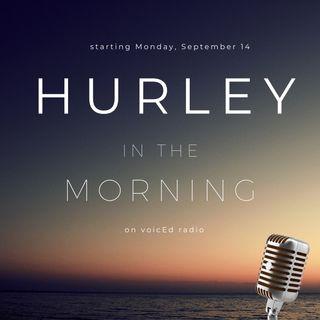 Hurley In The Morning Highlight Reel