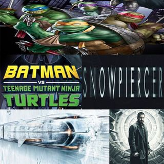 Week 119: (Batman vs. Teenage Mutant Ninja Turtles (2019), Snowpiercer (2013))