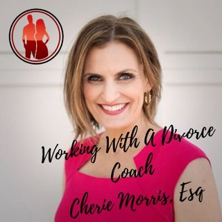 Working With A Divorce Coach, Guest Cherie Morris