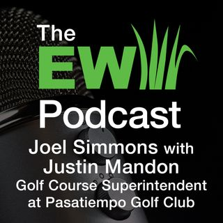 EW Podcast - Joel Simmons with Justin Mandon of Pasatiempo Golf Club