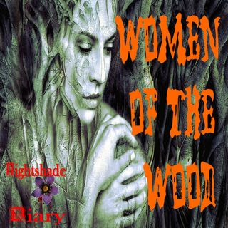 Women of the Wood | Haunted Forest | Podcast