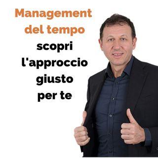Management del tempo: scopri l'approccio giusto per te