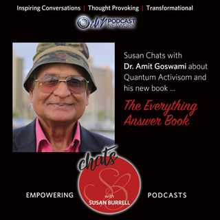 Susan Chats with Dr. Amit Goswami about Quantum Activism