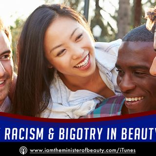 Ugly Racism And Bigotry In Beauty (Biz, That Is!)