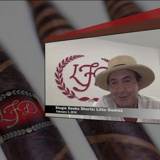 Stogie Geeks Shorts: Interview with Litto Gomez from LFD