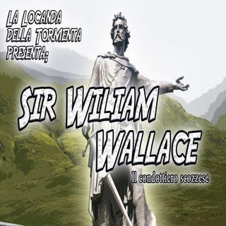 Podcast Storia - William Wallace