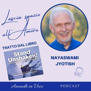 3_Il segreto di vivere senza paura è: lascia che solo l'amore resti - pensiero di Nayaswami Jyotish