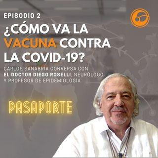 ¿Cómo va la Vacuna contra la Covid-19? | Episodio 2 Carlos Sanabria y Diego Roselli