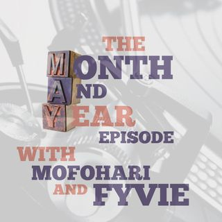 134 THE MONTH AND YEAR EPISODE (MAY)