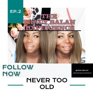 Never Too Old | Ep. 2