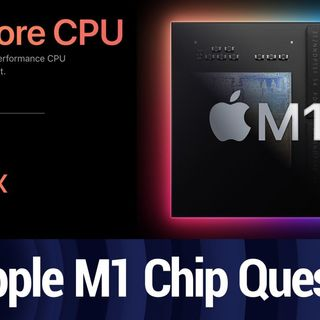 Apple M1 Chip - What They Didn't Say | TWiT Bits
