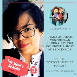Diana Aguilar of BlockCode: A Venezuelan Journalist, on Crypto Clothesline Podcast