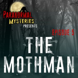 Mothman: Point Pleasant Origins & Historical Sightings | paranormal supernatural unexplained