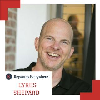#001: Cyrus Shepard on Technical SEO and Important SEO Success Factors