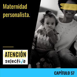 CAPÍTULO 57 - Maternidad personalista