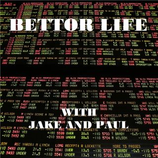 2 - Bettor Life with Jake and Paul