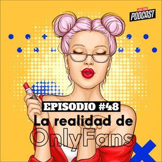 EP. 48 - La realidad de OnlyFans