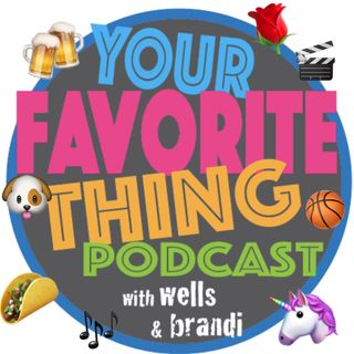 Your Favorite Thing with Wells & Brandi