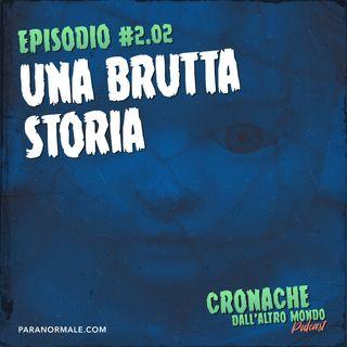 S02 Ep.02 - Una brutta storia
