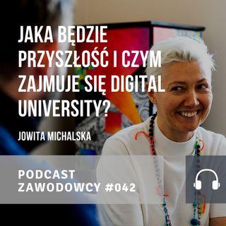 ZAWODOWCY #042 - Jowita Michalska - Jaka będzie przyszłość i czym zajmuje się Digital University?