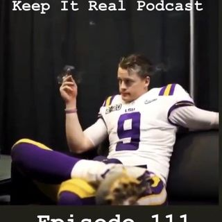 Keep It Real - Episode 111: LSU Smoke
