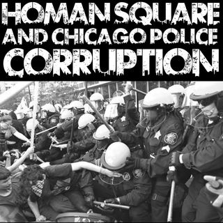 Homan Square and Chicago Police Corruption