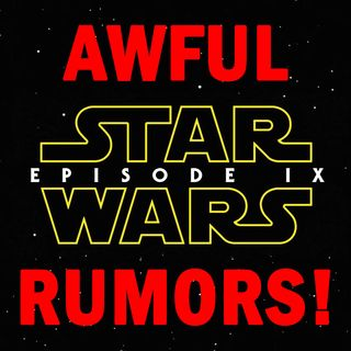 Awful Episode 9 Rumors!