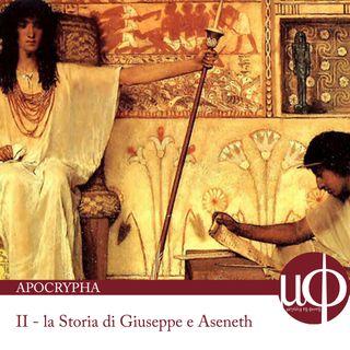 Apocrypha - La Storia di Giuseppe e Aseneth - seconda puntata