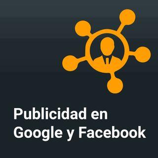 Ep: 1 Un podcast de publicidad en Google Adwords y Facebook Ads