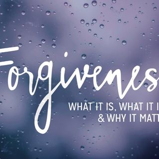The Power Of Forgiveness!! 11/16/18