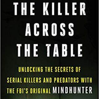 KILLER ACROSS THE TABLE/MINDHUNTER 2 - MARK OLSHAKER