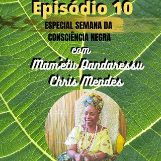 Ep 10 - Chris Mendes #EspecialSemanaDaConsciênciaNegra