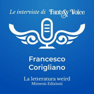 Francesco Corigliano: intervista su La letteratura weird. Narrare l'impensabile