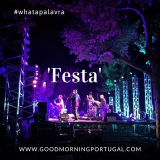Good Morning Portugal! What a Palavra? 'Festa'