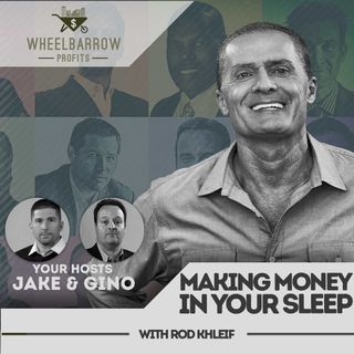 WBP - Making Money In Your Sleep with Rod Khleif