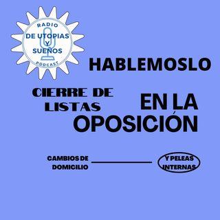 Peleas en el Cierre de Listas de la Oposición -HABLEMOSLO-