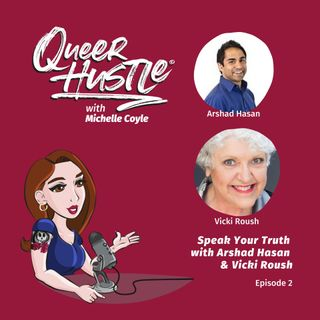 QH002 - Speak Your Truth with Arshad Hasan & Vicki Roush
