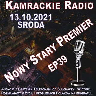 13.10.2021 - 12:00 - NOWY STARY PREMIER - EP39