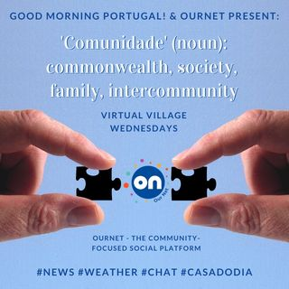 Portugal news, weather & 'Virtual Village Wednesday' with OurNet