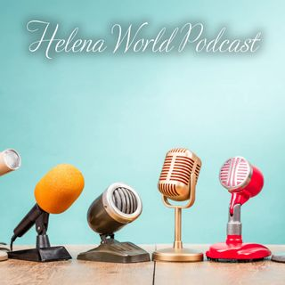 Welcome to the Helena World PodCasting Series