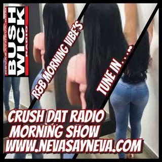 CRUSH DAT RADIO MORNING SHOW .1