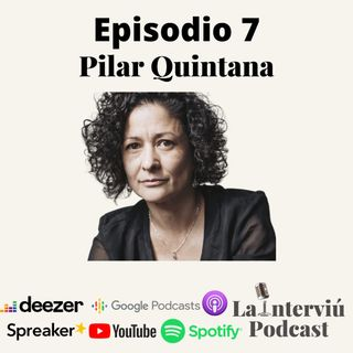 "T1E7 ""Soy escritora por encima de mujer"" Entrevista a Pilar Quintana"