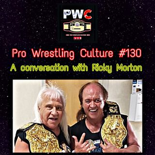 Pro Wrestling Culture #130 - A conversation with Ricky Morton