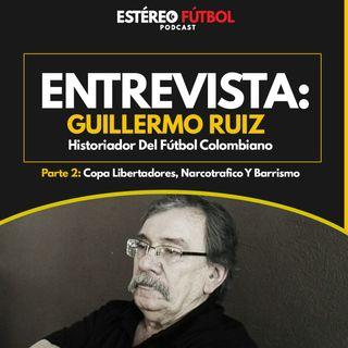 Entrevista Con Guillermo Ruíz Parte 2