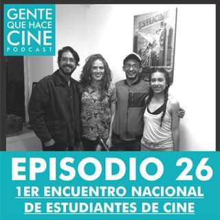EP26: CINE Y ESTUDIANTES (ESTUCINE: Encuentro Nacional de Estudiantes de Cine)